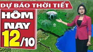 Dự báo thời tiết hôm nay mới nhất ngày 12/10 | Dự báo thời tiết 3 ngày tới