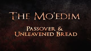 The Mo'edim - Passover & Unleavened Bread - 119 Ministries