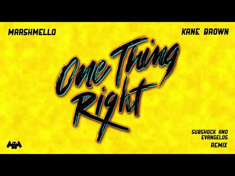Marshmello & Kane Brown - One Thing Right (Subshock and Evangelos Remix)