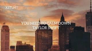 You Need To Calm Down - Taylor Swift || Sub Español