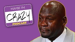 Broussard on the 76ers & RIP Crying Jordan Meme   EPISODE 34   MAYBE I'M CRAZY