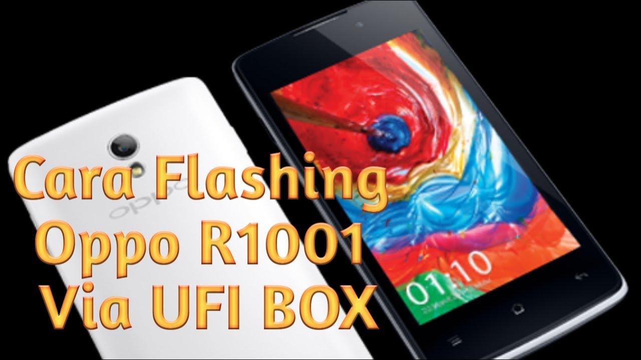 Cara Flashing Oppo R1001 Via Ufi Box 100 Tested Youtube Joy 4gb Putih