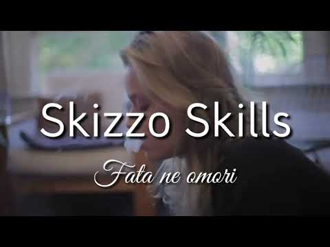 Skizzo Skillz - Fata ne omori ( Video ) 2018