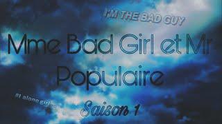 Mme Bad Girl et Mr Populaire   SAISON 1   Ep 1