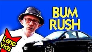 BUM RUSH (1st YouTube Video)