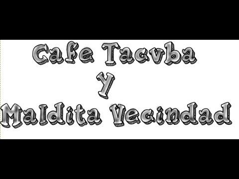Cafe Tacvba Y Maldita Vecindad Mix