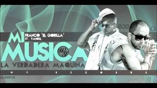 Franco 'El Gorila' Ft. Yandel - MI Musica Buena (La Verdadera Maquina) ►►New 2011