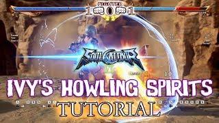 Ivy SCVI Howling Spirits Tutorial - Soul Calibur 6