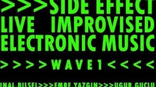 Side Effect - Live Improvised Electronic Music - WAVE1