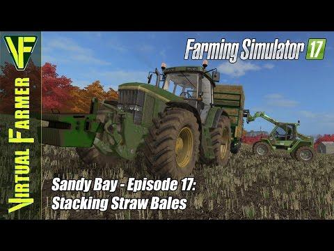 Let's Play Farming Simulator 17 - Sandy Bay, Episode 17: Stacking Straw Bales