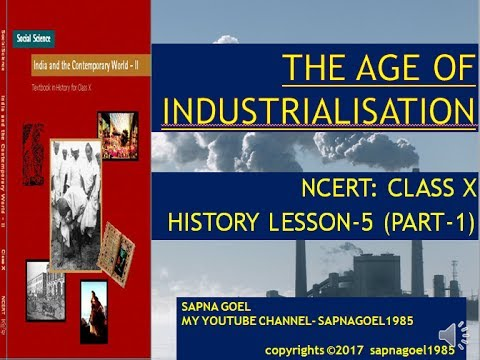 THE AGE OF INDUSTRIALISATION CLASS X HISTORY L-1 PART-1,  NCERT