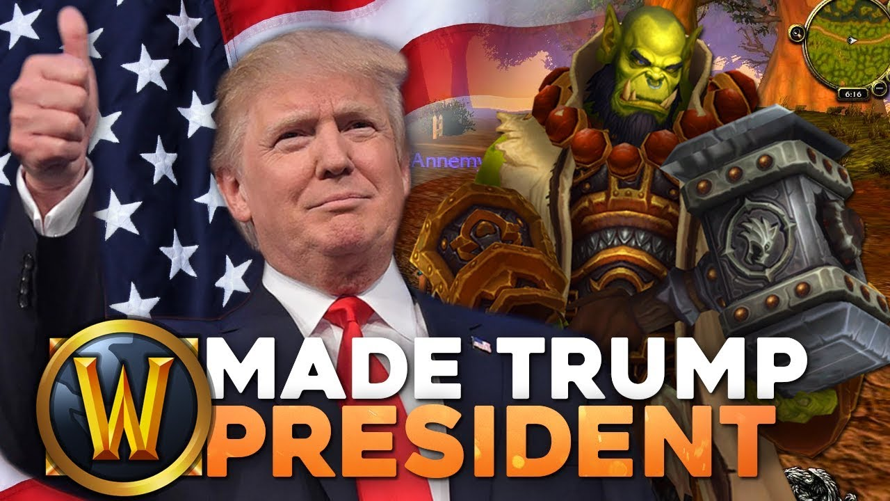 World of Warcraft Made Trump President (Actual True History)