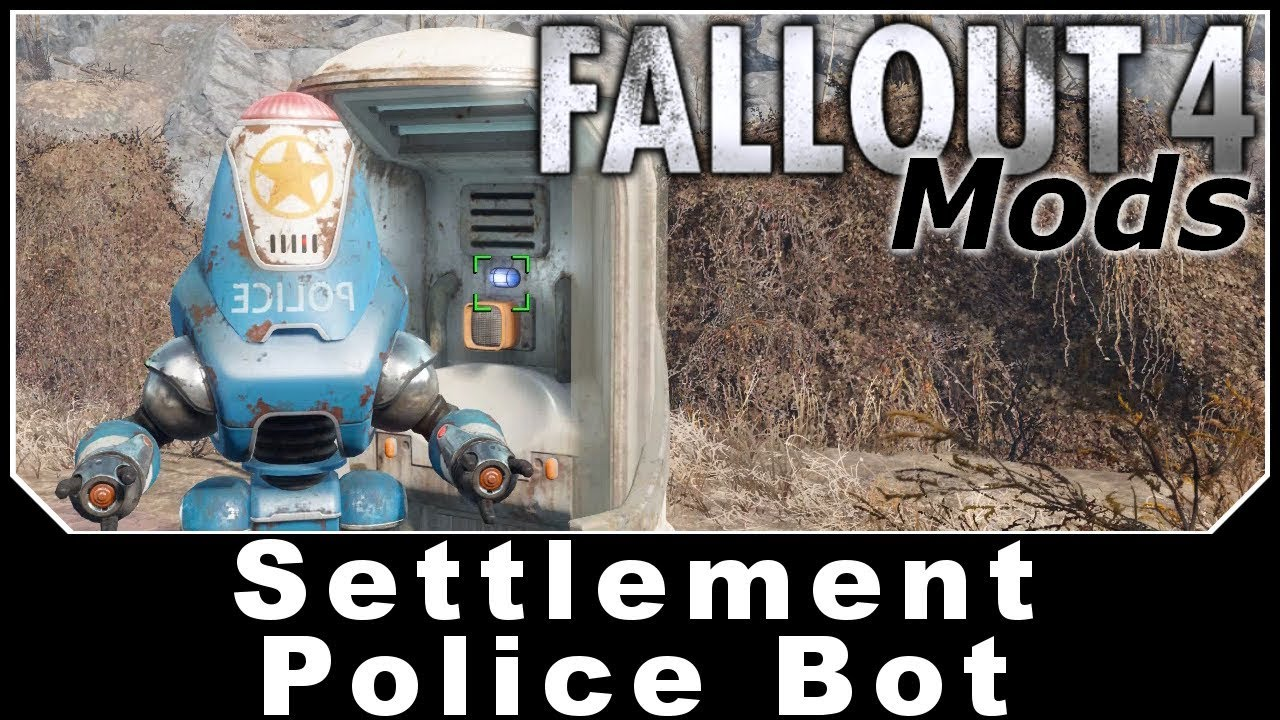 Fallout 4 Mods - Settlement Police Bot