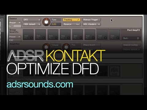 Kontakt - How To Use and Optimize Kontakt DFD - How To Tutorial