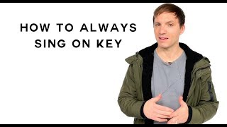 How To Sing How To Always Sing On Key