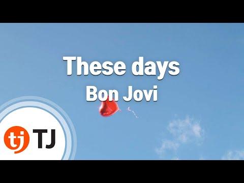 [TJ노래방] These days - Bon Jovi ( - ) / TJ Karaoke