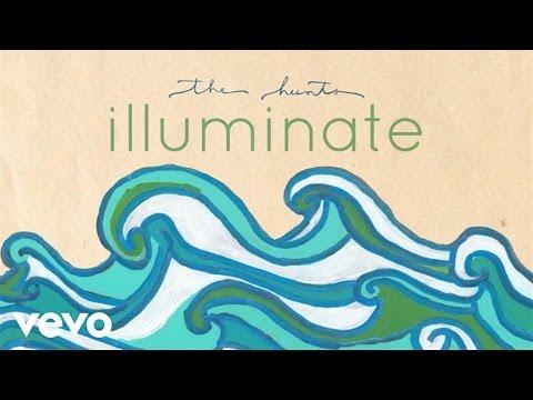The Hunts - Illuminate (Audio)