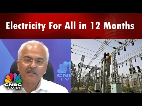 Electricity For All in 12 Months: Power Secy Ajay Kumar Bhalla | Exclusive Interview | CNBC TV18