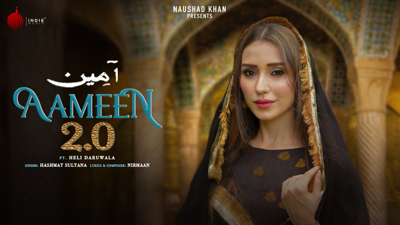 Aameen 2.0 Official Video | Hashmat Sultana | Nirmaan | Heli Daruwala | Indie Music Label