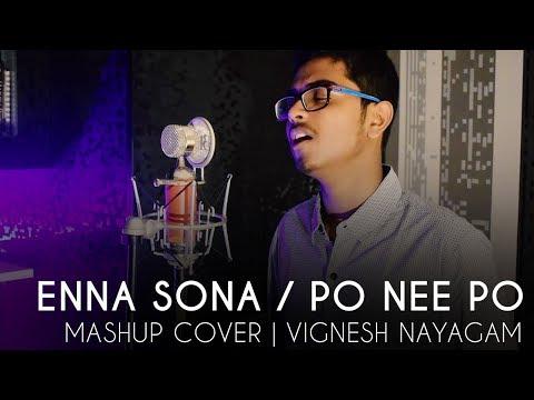 Enna Sona (OK Jaanu) | Po Nee Po (3) | Mashup Cover | Vignesh Nayagam