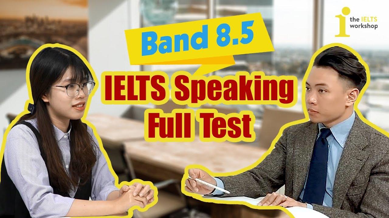 [Speaking Sample] Band 8.5 IELTS Speaking Test - Đề thi IELTS mới nhất 2020