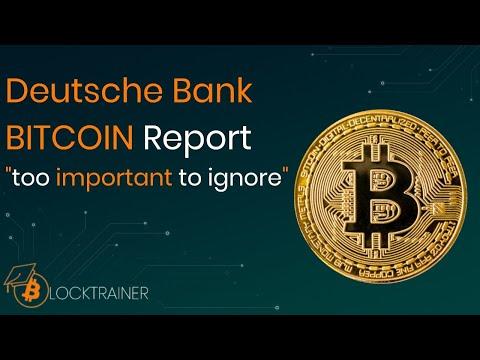 Deutsche Bank - BITCOIN zu wichtig um es zu ignorieren!