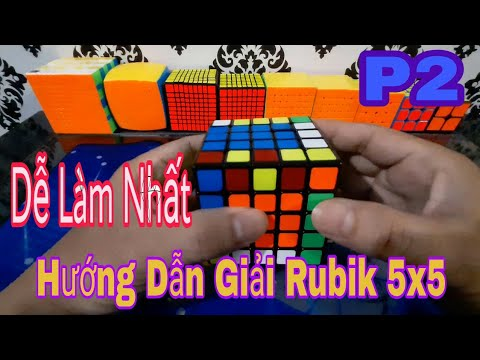 Hướng Dẫn Giải Rubik 5x5 Dễ Hiểu , Dễ Làm ( P2 Cạnh Và Hoàn Thành ) ( Cube Rubik )