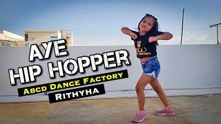 Aye Hip Hopper - ishQ Bector ft Sunidhi Chauhan | Dance | ABCD Dance Factory | Viral Girls