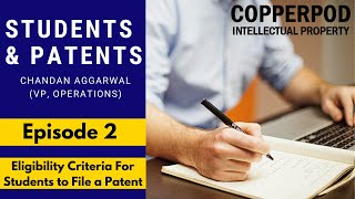 Students & Patents | Episode 2 - Eligibility Criteria For Students to File a Patent | Copperpod IP