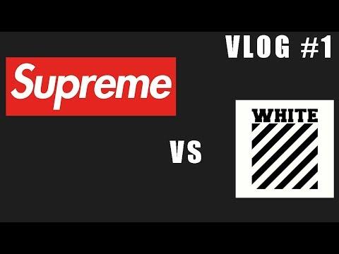 VLOG #1 OFF-WHITE VS SUPREME - YouTube
