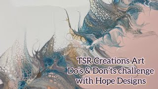 DO'S \u0026 DON'TS CHALLENGE WITH HOPE DESIGNS! #collaborations, #fluidart, #acrylicpouring,