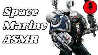 Space Marine Takes Care of You (space marine ASMR) (Shit Post) - The Warhammer Podcast