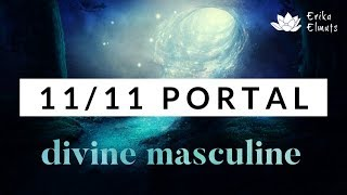 11/11 PORTAL ~ DIVINE MASCULINE: Shedding unworthiness & fear of rejection