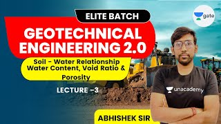 L 3 | Soil -Water Relationship | Water Content, Void Ratio \u0026 Porosity | Geotechnical Engineering 2.0