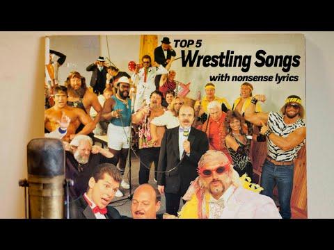 Top 5 Wrestling Songs with Nonsense Lyrics!