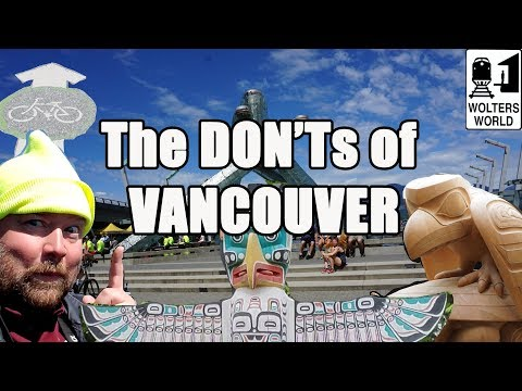 Visit Vancouver - The DON'Ts of Vancouver, BC Canada