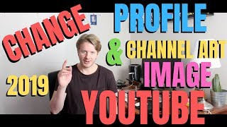 How To Change Youtube Profile Picture & Channel Art Banner On Phone With Android Or IPhone 2019