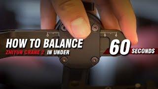 How to Balance Zhiyun Crane 2 in Under 60 Seconds
