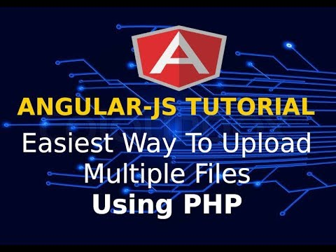 AngularJS Tutorial | Easiest Way To Upload Multiple Files Using PHP | Angular 1.7 thumbnail