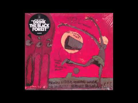 Black Carrot-Drink the black forest (full album)