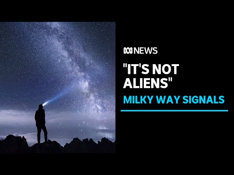 """Radio signals being detected from within the Milky Way but """"it's not aliens"""" 