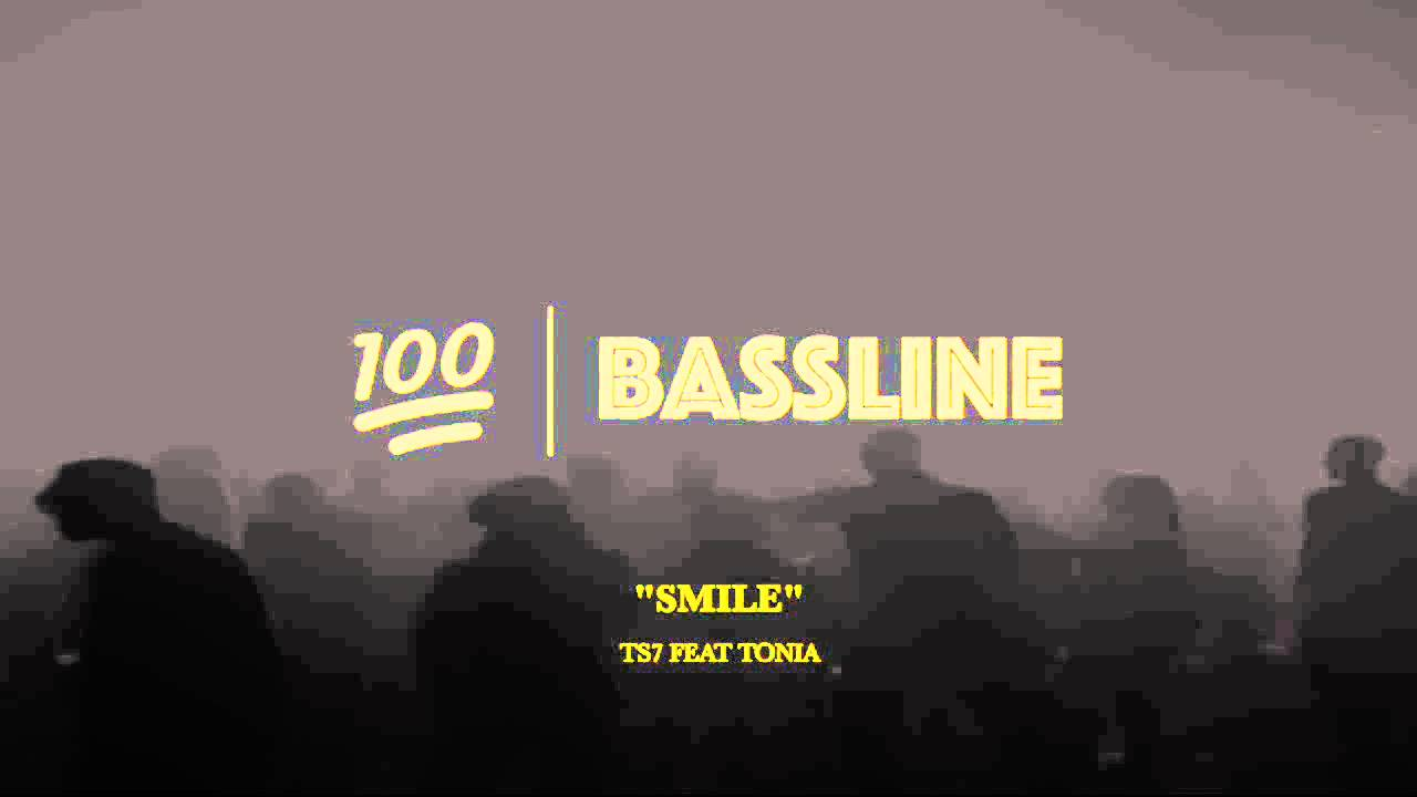 100% BASSLINE | TS7 FEAT TONIA - SMILE | HQ