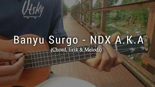 Banyu Surgo - NDX A.K.A Cover ukulele | (chord, lirik & melodi)