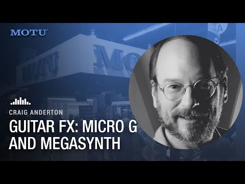 Craig Anderton on DP's special guitar FX Micro G and MegaSynth