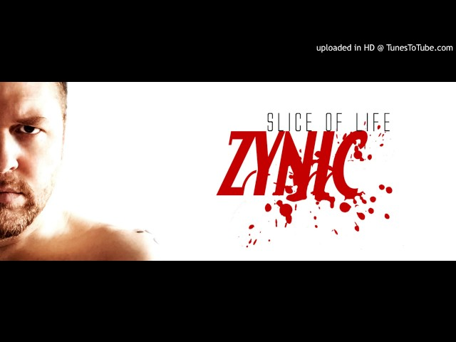 ZYNIC /// Slice of life