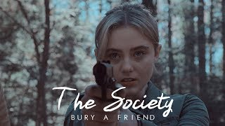 The Society |Bury A Friend
