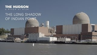 Hudson River at Risk: The Long Shadow of Indian Point