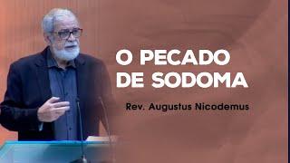 O pecado de Sodoma - Rev. @Augustus Nicodemus Lopes (Gênesis 18:16-33)