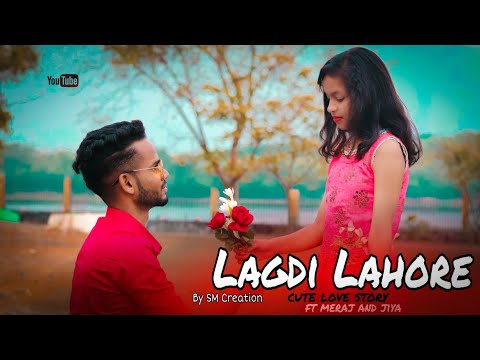 LAGDI LAHORE DI / CUTE LOVE STORY/ BY SM CREATION/ GURU RANDHAWA FT MERAZ & JIYA
