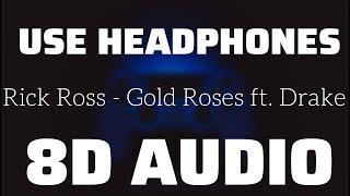 Rick Ross - Gold Roses ft. Drake (8D USE HEADPHONES)🎧